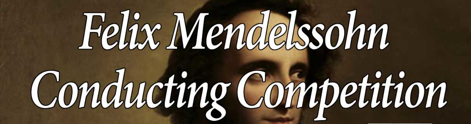 Felix Mendelssohn Conducting Competition